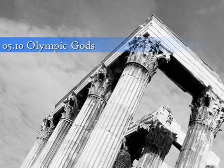 05.10 Olympic Gods. ROMAN NAME- Jupiter GREEK NAME- Zeus DOMAIN- supreme god of Roman pantheon; god of thunder & sky SYMBOLS- eagle, thunderbolt, bull,