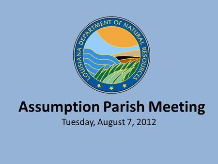 Assumption Parish Meeting Tuesday, August 7, 2012.