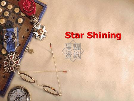 Star Shining. Company Profile  Star Shining is a professional print control and campus software company. Since its establishment in 1992, Star Shining.