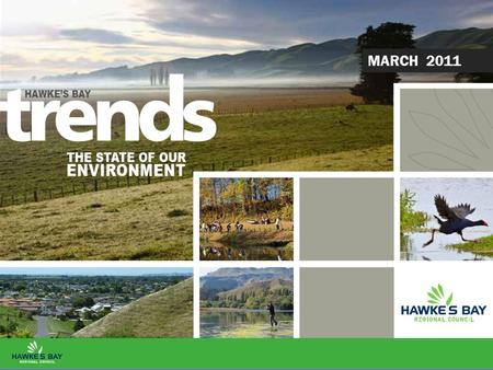 MARCH 2011. THE STATE OF OUR ENVIRONMENT > MARCH MARCH SUMMARY Hawke's Bay Regional Council Environmental Science – March 2011 This monthly report includes.