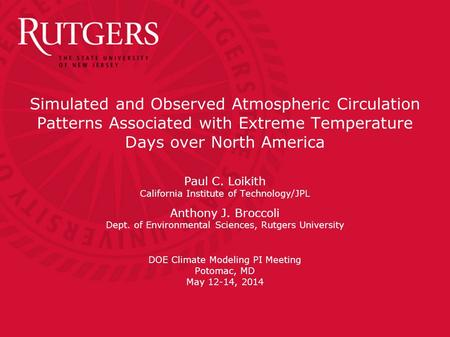 Simulated and Observed Atmospheric Circulation Patterns Associated with Extreme Temperature Days over North America Paul C. Loikith California Institute.