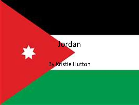 Jordan By Kristie Hutton. Contents MapFlagArabs Famous placesCitiesFood ClimateThank you.