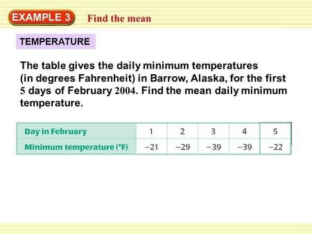 EXAMPLE 3 Find the mean TEMPERATURE