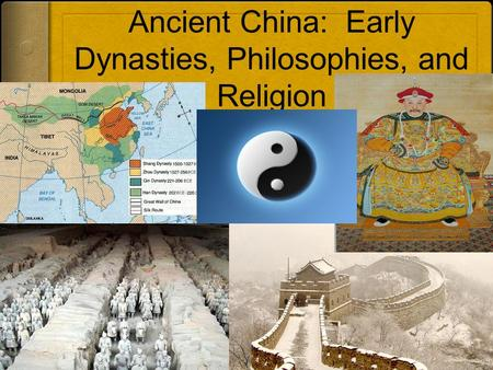 Ancient China: Early Dynasties, Philosophies, and Religion.