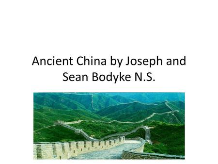 Ancient China by Joseph and Sean Bodyke N.S.. About China China is the third largest country in the world. Ancient China was made up of many kingdoms.