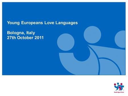 Young Europeans Love Languages Bologna, Italy 27th October 2011.