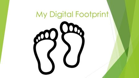 My Digital Footprint.