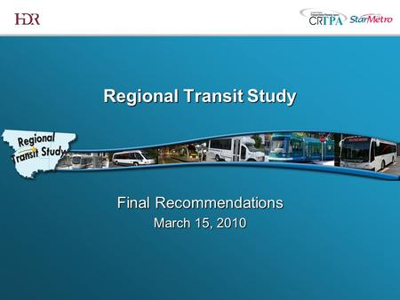 Regional Transit Study Final Recommendations March 15, 2010.