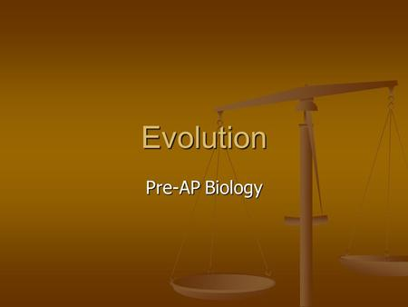 Evolution Pre-AP Biology. Charles Darwin Known as the Father of Evolution Known as the Father of Evolution Wrote book On the Origin of Species Wrote book.