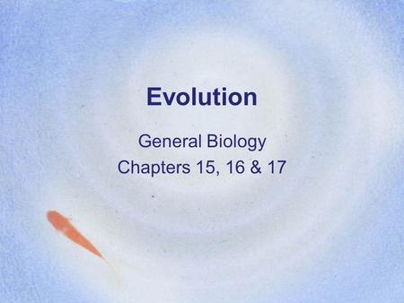 Evolution General Biology Chapters 15, 16 & 17. Darwin's Journey Darwin made numerous observations and collected evidence that led him to propose what.