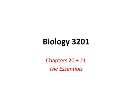 Biology 3201 Chapters 20 + 21 The Essentials. Micro vs. Macro Evolution Micro Evolution Evolution on a smaller scale. This is evolution within a particular.
