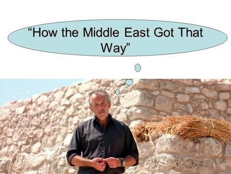 """How the Middle East Got That Way"". United Kingdom of Israel… The United Kingdom of Israel existed during the reigns of Saul, David and Solomon from 1020."