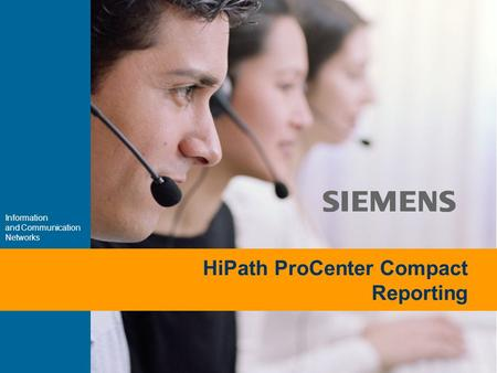 9,825,461,087,64 10,91 6,00 0,00 8,00 Information and Communication Networks HiPath ProCenter Compact Reporting.