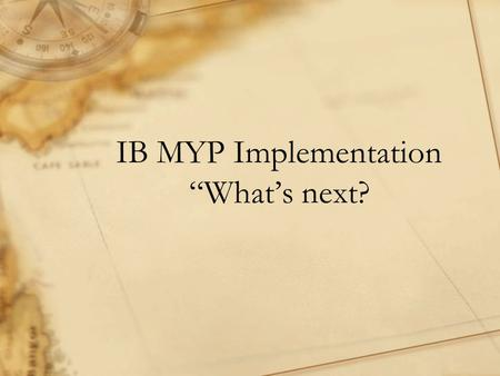 "IB MYP Implementation ""What's next?. Miller −Grade Level Teams – 1 x week −ELL/Media – 1 x month −SPED/Specials – 2 x month DHS Atlas SLC −PLC by Subject."