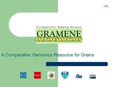 A Comparative Genomics Resource for Grains V26. Tutorial Tips If you are viewing this tutorial with Adobe Acrobat Reader, click the bookmarks on the.