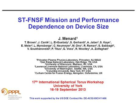 ST-FNSF Mission and Performance Dependence on Device Size J. Menard 1 T. Brown 1, J. Canik 2, L. El-Guebaly 3, S. Gerhardt 1, A. Jaber 3, S. Kaye 1, E.