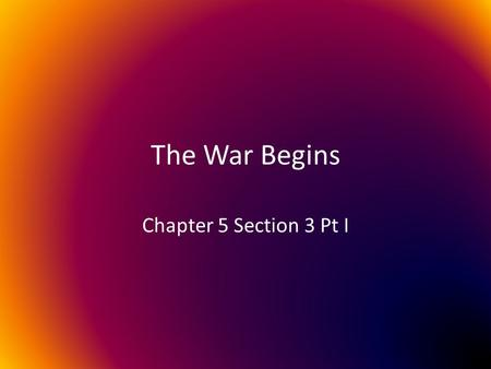 The War Begins Chapter 5 Section 3 Pt I. Trouble in the Ohio Valley Just beyond the App. Mtns, the Ohio Valley was attracting English fur traders & land.