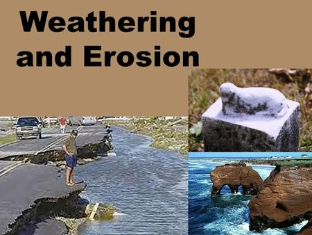 Weathering and Erosion. Day 1 Objective: – I can explain how weathering occurs on Earth.