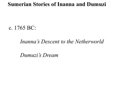 Sumerian Stories of Inanna and Dumuzi