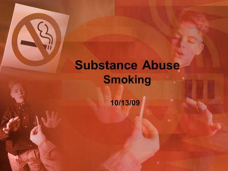 Substance Abuse Smoking 10/13/09. Trivia Game Split the class into two groups Each group will ask the other ten trivia questions Let's see what we know.