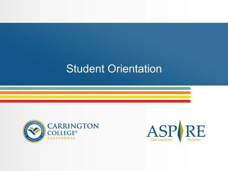 Student Orientation. This orientation is designed to help you: Better understand the ASPIRE Student Assistance Program Learn how and when to use the program.