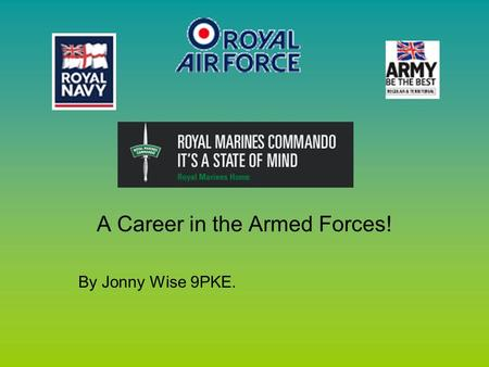 A Career in the Armed Forces! By Jonny Wise 9PKE..