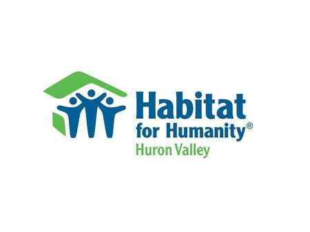 `. Habitat for Humanity of Huron Valley Basics HHHV affiliate founded in 1989 We have built or renovated nearly 150 homes in Washtenaw County Vision: