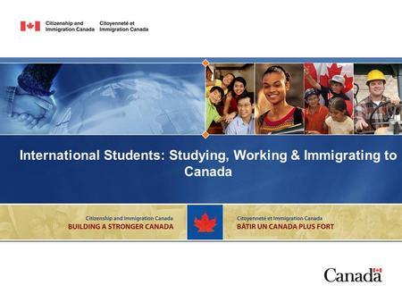 International Students: Studying, Working & Immigrating to Canada.