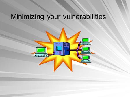 Minimizing your vulnerabilities. Lets start with properly setting up your servers which includes… Hardening your servers Setting your file and folder.