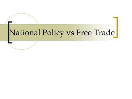 National Policy vs Free Trade National Policy An economic policy implemented in Canada at Confederation. The policy put high tariffs (taxes) on foreign.
