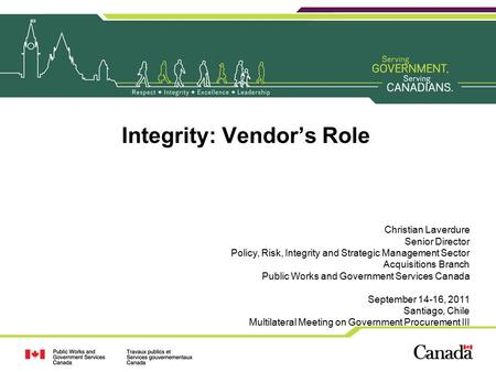 Integrity: Vendor's Role Christian Laverdure Senior Director Policy, Risk, Integrity and Strategic Management Sector Acquisitions Branch Public Works and.