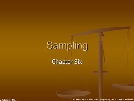 © 2006 The McGraw-Hill Companies, Inc. All rights reserved. McGraw-Hill Sampling Chapter Six.