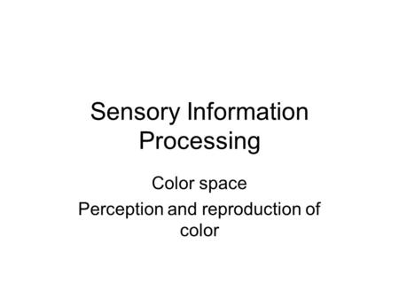 Sensory Information Processing