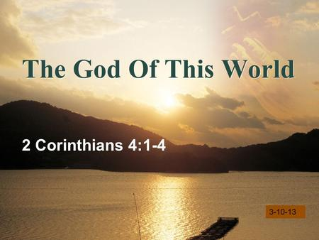 LOGO The God Of This World 2 Corinthians 4:1-4 3-10-13.