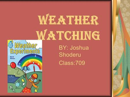 WEATHER Watching BY: Joshua Shoderu Class:709. Problem Question Can I predict the weather based on the weather temperatures recently?