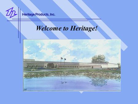 Heritage Products, Inc. Welcome to Heritage!. Heritage Products, Inc. Conveniently located in Crawfordsville, Indiana. Detroit Indianapolis Crawfordsville.