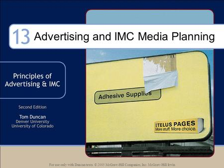 For use only with Duncan texts. © 2005 McGraw-Hill Companies, Inc. McGraw-Hill/Irwin Advertising and IMC Media Planning.