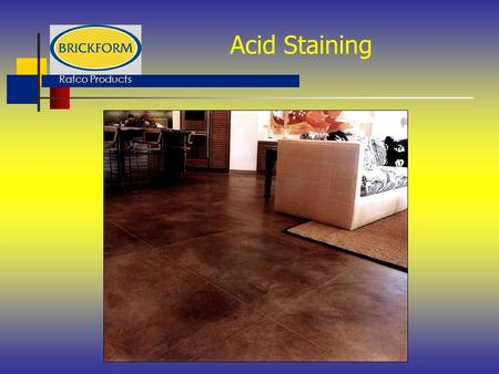 Rafco Products Acid Staining. Rafco Products Acid Staining JadeTurquoiseCoffeeCarmel MahoganyEbonyMission Brown Amber Reactive stains Natural colors Permanent.