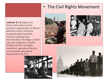 The Civil Rights Movement Indicator 8-7.4: Explain the factors that influenced the economic opportunities of African American South Carolinians during.