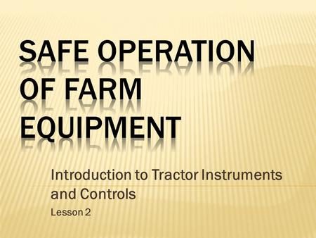 Introduction to Tractor Instruments and Controls Lesson 2.