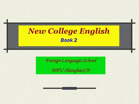 New College English Book 2 Foreign Languages School DHU Shanghai CN.