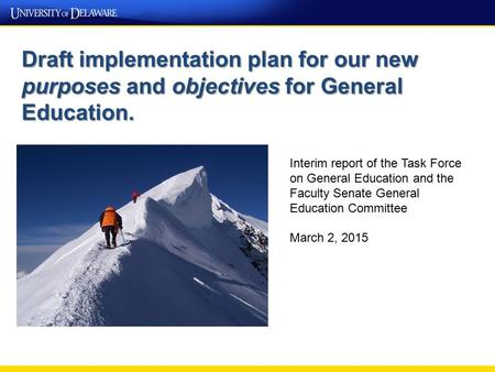 Draft implementation plan for our new purposes and objectives for General Education. Interim report of the Task Force on General Education and the Faculty.