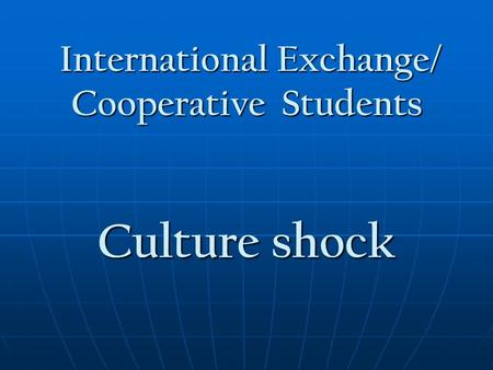 International Exchange/ Cooperative Students
