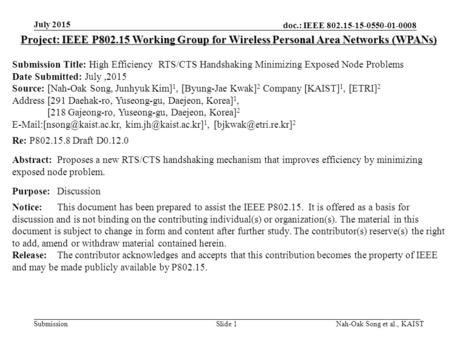 Doc.: IEEE 802.15-15-0550-01-0008 Submission July 2015 Nah-Oak Song et al., KAISTSlide 1 Project: IEEE P802.15 Working Group for Wireless Personal Area.