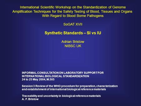 International Scientific Workshop on the Standardization of Genome Amplification Techniques for the Safety Testing of Blood, Tissues and Organs With Regard.