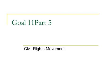 "Goal 11Part 5 Civil Rights Movement. Challenging Segregation in COURT Thurgood Marshall VERY FIRST African American Supreme Court Justice ""Civil Rights."