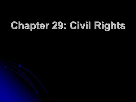 "Chapter 29: Civil Rights. The Segregation System 1896 Plessy v. Ferguson ruling: ""separate but equal"" 1896 Plessy v. Ferguson ruling: ""separate but equal"""