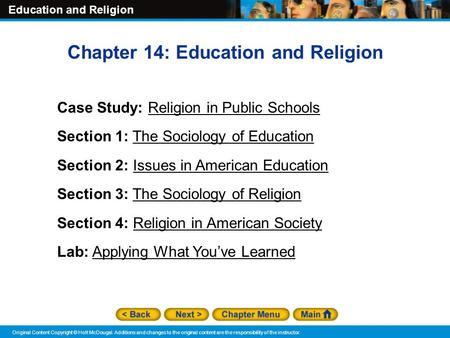 Education and Religion Original Content Copyright © Holt McDougal. Additions and changes to the original content are the responsibility of the instructor.