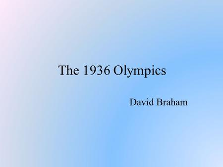 The 1936 Olympics David Braham. The summer Olympic games were held in Berlin Only 13 years after hyperinflation In 1931 the IOC had awarded the 1936 Olympic.