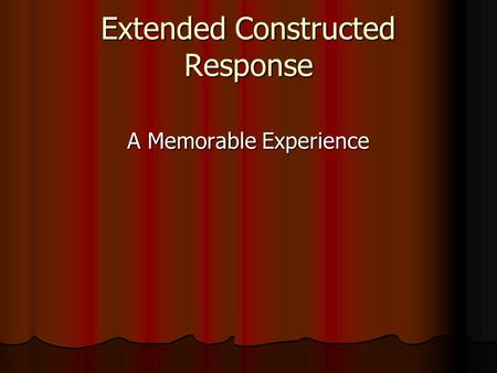Extended Constructed Response A Memorable Experience.